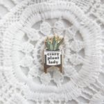 Crazy Plant Lady Enamel pin